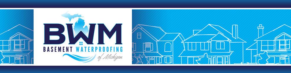 BWM Basement Waterproofing in Troy, MI banner