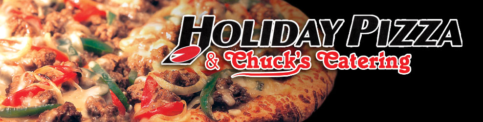 Holiday Pizza & Chuck's Catering in Sterling Hts., MI banner
